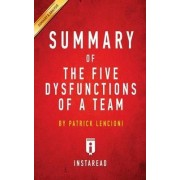 Summary of the Five Dysfunctions of a Team by Instaread Summaries