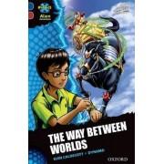 Project X Alien Adventures: Dark Blue Book Band, Oxford Level 15: The Way Between Worlds by Elen Caldecott