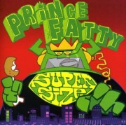 Prince Fatty - Super Size Me (0711969113525) (1 CD)