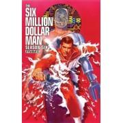 Six Million Dollar Man: Season 6 by James Kuhoric