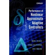 Performance of Nonlinear Approximate Adaptive Controllers by Mark French