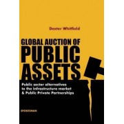 Global Auction of Public Assets by Dexter Whitfield
