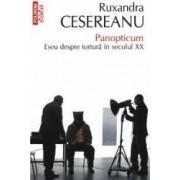 Panopticum. Eseu despre tortura in secolul XX - Ruxandra Cesereanu