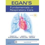 Egan's Fundamentals of Respiratory Care by Robert M. Kacmarek