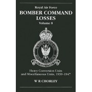 Bomber Command Losses: v. 8 by W.R. Chorley