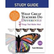 Study Guide: What Great Teachers Do Differently by Todd Whitaker