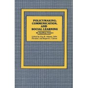 Policymaking, Communication, and Social Learning by Guy B. Adams