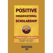 Positive Organizational Scholarship (Large Print 16pt) by Robert E Quin
