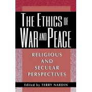 The Ethics of War and Peace by Terry Nardin