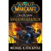 World of Warcraft: Vol'jin: Shadows of the Horde: Book 2 by Michael A. Stackpole