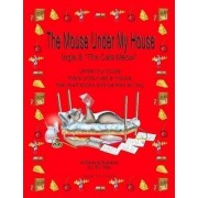 The Mouse Under My House - Ingle & the Cats Meow by Ely Tibbs