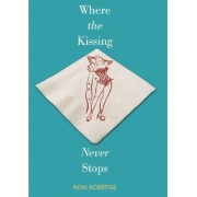Where the Kissing Never Stops by Koertge