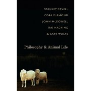 Philosophy and Animal Life by Stanley Cavell