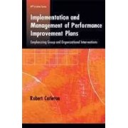 Implementation and Management of Performance Improvement Plans by Robert Carleton