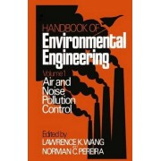 Air and Noise Pollution Control: Air and Noise Pollution Control Volume 1 by K. Wang