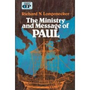 The Ministry and Message of Paul by Richard N. Longenecker