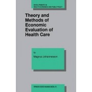 Theory and Methods of Economic Evaluation of Health Care by Magnus Johannesson