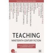 Teaching Nineteenth-Century Fiction by Jennifer Phegley
