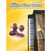 Alfred's Premier Piano Course, Technique 1b by Dennis Alexander