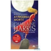 Atingerea mortii - Charlaine Harris