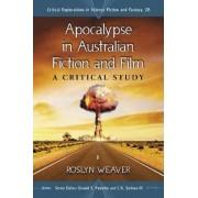 Apocalypse in Australian Fiction and Film by Roslyn Weaver