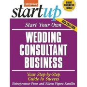 Start Your Own Wedding Consultant Business by Entrepreneur Press