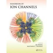 Handbook of Ion Channels by Jie Zheng