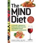 The Mind Diet: A Scientific Approach to Enhancing Brain Function and Helping Prevent Alzheimer's and Dementia