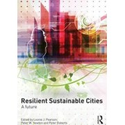 Resilient Sustainable Cities by Peter Roberts