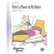 There's a Mouse in My House by Julia Fraser