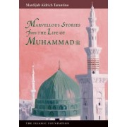 Marvellous Stories from the Life of Muhammad by Mardijah Aldrich Tarantino