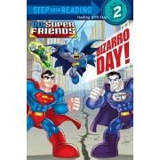 Bizarro Day! (DC Super Friends) by Billy Wrecks
