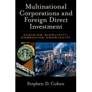 Multinational Corporations and Foreign Direct Investment by Stephen D. Cohen