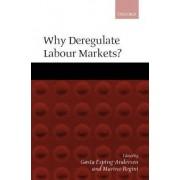 Why Deregulate Labour Markets? by Gosta Esping-Andersen