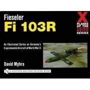 Fieseler Fi 103R by David Myhra