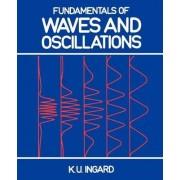 Fundamentals of Waves and Oscillations by K. U. Ingard
