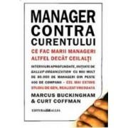 Manager Contra Curentului Necartonat - Marcus Buckingham Curt Coffman