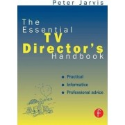 The Essential TV Director's Handbook by Peter Jarvis