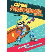 Captain Perseverance: How I Became a Superhero