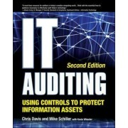 IT Auditing Using Controls to Protect Information Assets by Chris Davis