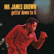 James Brown - Gettin' Down To It (0602498831526) (1 CD)