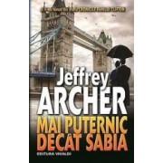 Mai puternic decat sabia - Jeffrey Archer