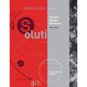 Graphic Design Solutions by Robin Landa