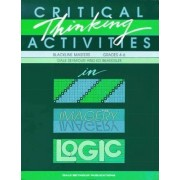 Critical Thinking Activities in Patterns, Imagery, Logic by Dale Seymour