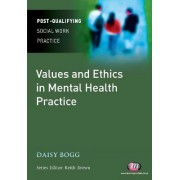 Values and Ethics in Mental Health Practice by Daisy Bogg