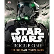 Star Wars Rogue One the Ultimate Visual Guide()
