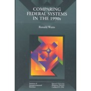 Comparing Federal Systems in the 1990s by Ronald L. Watts