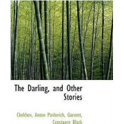 The Darling, and Other Stories by Chekhov Anton Pavlovich