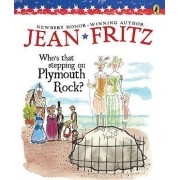 Who's That Stepping on Plymouth Rock? by Jean Fritz