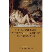 The Monetary Systems of the Greeks and Romans by W V Harris